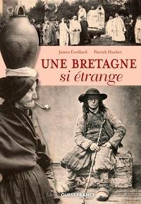 James Eveillard et Patrick Huchet - Une Bretagne si étrange.