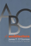 James F. O'Gorman - ABC of Architecture.
