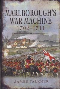 James Falkner - Marlborough's War Machine 1702-1711.