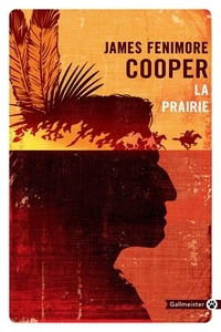 James Fenimore Cooper - La prairie.