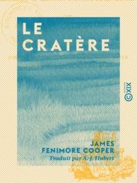 James Fenimore Cooper et A.-J. Hubert - Le Cratère - Adaptation et réduction à l'usage de la jeunesse.