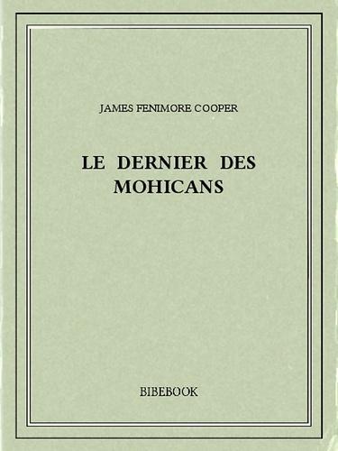 Le Dernier des Mohicans - James Fenimore Cooper - 9782824707815 - 0,00 €