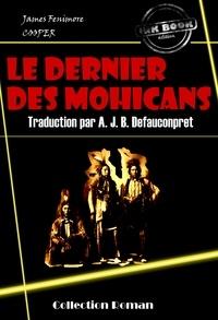 James Fenimore Cooper et A. J. B. Defauconpret - Le dernier des Mohicans - édition intégrale.