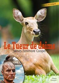 James Fenimore Cooper - Le Tueur de daims.