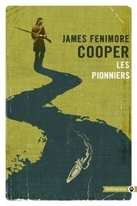 James Fenimore Cooper - Les pionniers ou Les sources de la Susquehanna - Un récit descriptif.