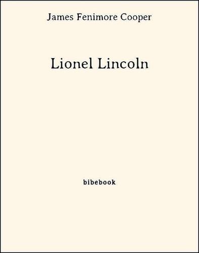 James Fenimore Cooper - Lionel Lincoln.