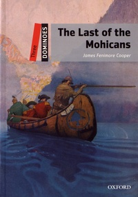 James Fenimore Cooper - The Last of the Mohicans.