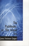 James Fenimore Cooper - The Pathfinder, or, The Inland Sea.