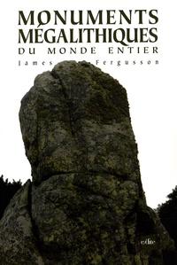 James Ferguson - Monuments mégalithiques du monde entier.