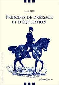 James Fillis - Principes de dressage et d'équitation.