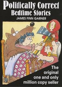 James-Finn Garner - Politically Correct Bedtime Stories.