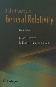 James Foster et J-David Nightingale - A Short Course in General Relativity.