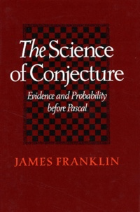 The Science of Conjecture. Evidence and Probability before Pascal.pdf