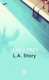 James Frey - L.A. Story.