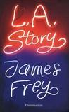 James Frey - LA Story.
