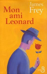James Frey - Mon ami Leonard.