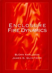 ENCLOSURE FIRE DYNAMICS - James-G Quintiere |