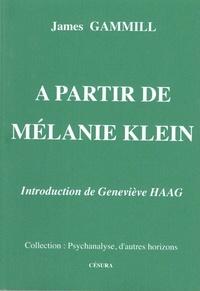 James Gammill - À partir de Mélanie Klein.