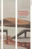 James Garvey - Ethique des changements climatiques - Le bien et le mal dans un monde qui se réchauffe.
