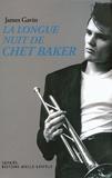 James Gavin - La longue nuit de Chet Baker.