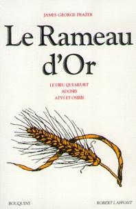James George Frazer - Le Rameau d'Or - Tome 2, Le Dieu qui meurt ; Adonis ; Atys et Osiris.