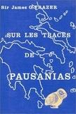 James George Frazer - Sur les traces de Pausanias.