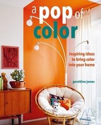 James Geraldine - A pop of color.