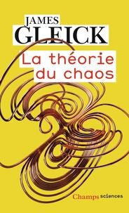 James Gleick - La théorie du chaos - Vers une nouvelle science.