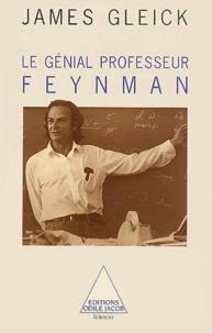 James Gleick - Le génial professeur Feynman.