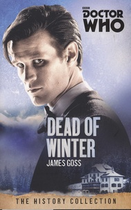 James Goss - Doctor Who - Dead of Winter.