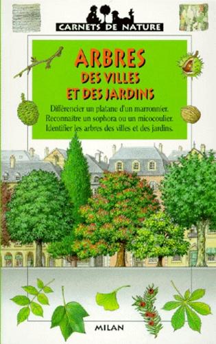 James Gourier - Arbres des villes et des jardins.