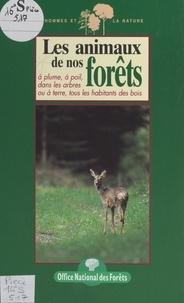 James Gourier et Véronique Joucla - Les animaux de nos forêts - À plume, à poil, dans les arbres ou à terre, tous les habitants des bois.