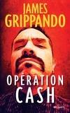 James Grippando - Opération Cash.