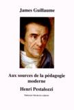 James Guillaume - Aux sources de la pédagogie moderne - Henri Pestalozzi.