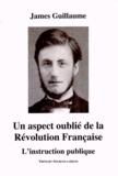 James Guillaume - Un aspect oublié de la Révolution française - L'instruction publique.