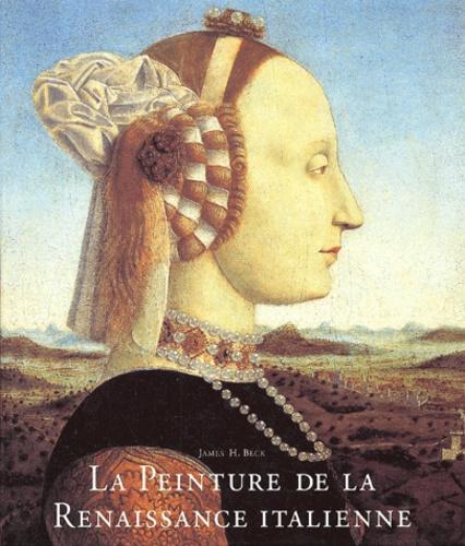 La Peinture De La Renaissance Italienne De James H Beck Livre Decitre