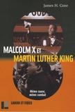 James H. Cone - Malcolm X et Martin Luther King - Même cause, même combat.
