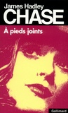 James Hadley Chase - A pieds joints.