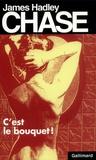 James Hadley Chase - C'est le bouquet !.