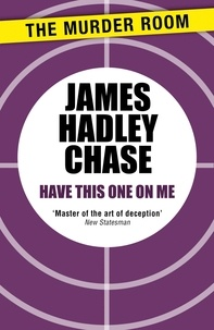 James Hadley Chase - Have this One on Me.