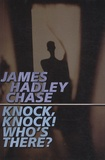 James Hadley Chase - Knock knock who's there ?.