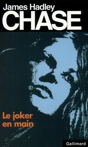 James Hadley Chase - Le joker en main.