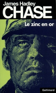 James Hadley Chase - Le zinc en or.