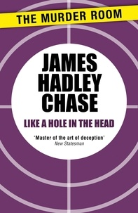James Hadley Chase - Like a Hole in the Head.