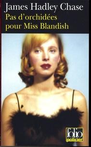 James Hadley Chase - Pas d'orchidées pour Miss Blandish.