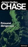 James Hadley Chase - Présumé dangereux.