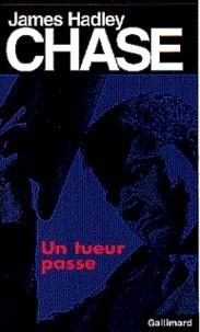 James Hadley Chase - Un tueur passe.