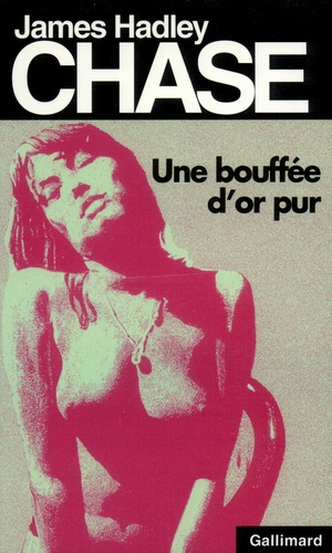 James Hadley Chase - Une bouffée d'or pur.