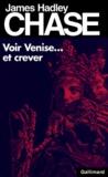 James Hadley Chase - Voir Venise... et crever.