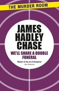 James Hadley Chase - We'll Share a Double Funeral.
